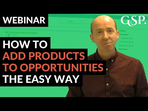 How To Add Products To Opportunities The Easy Way | Webinar