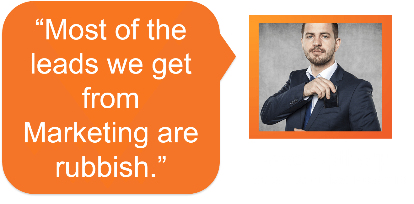 Marketing leads given to Sales are rubbish, says Dave Apthorp.