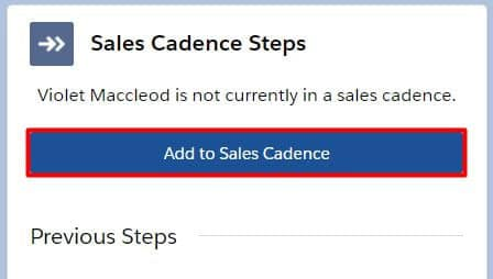Add records to Sales Cadences by using the Sales Cadence Steps lightning component